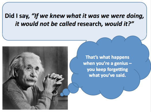 Everything we think we know is up for grabs.. Is this an Einstein quote? No.