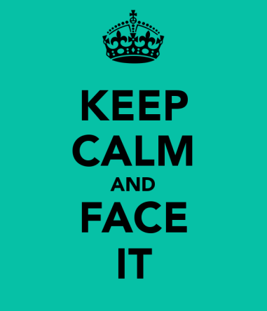keep-calm-and-face-it